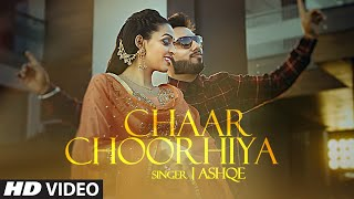 Chaar Chooriya – Ashqe Video HD