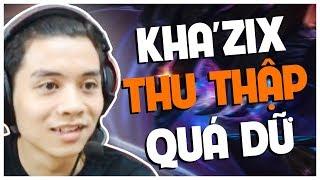 Khazix THU THẬP Vào combat nhảy tùm lum quá dữ!!!
