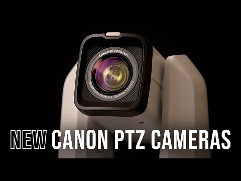 Canon PTZ Cameras – First Look