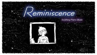 Soothing Piano Music│Beautiful Piano Instrumental│AmuArt Music - Reminiscence