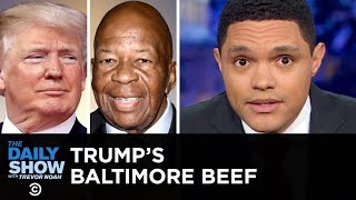 Trump Tells Congressman to Go Back to Rat-Infested Baltimore | The Daily Show