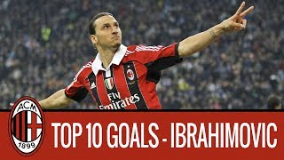 Zlatan Ibrahimovic's top 10 Rossoneri goals