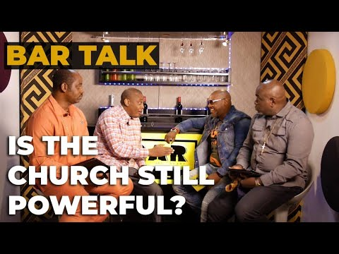 IS THE CHURCH STILL POWERFUL? (PART 1) | BAR Talk