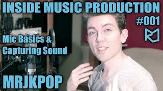 Mic Basics | Inside POP / KPOP Music Production #001 - MRJKPOP