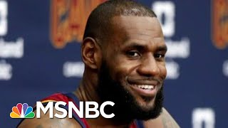 With New School, LeBron James Refuses To 'Shut Up & Dribble' | Deadline | MSNBC