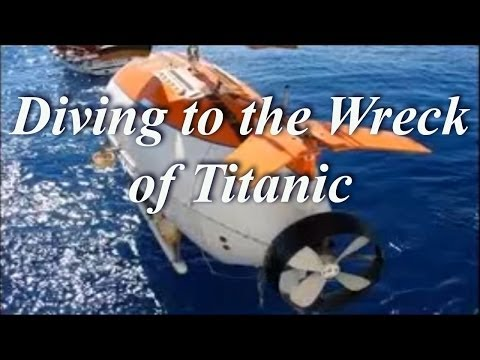 Diving to the Wreck of Titanic