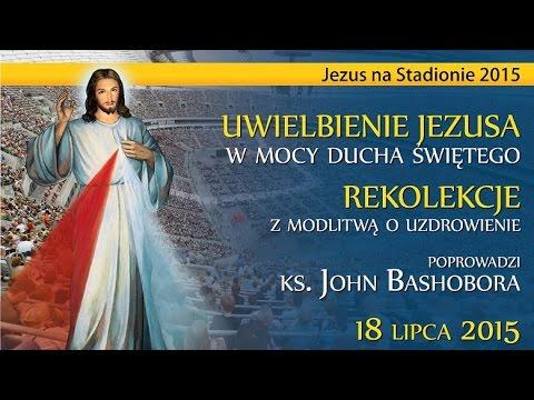 """Jezus Na Stadionie 2015 - """"Przychodzę, aby dać ci życie w obfitości"""" J 10, 10"""
