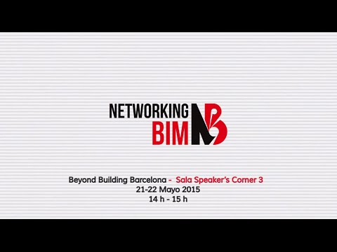 Networking BIM - Beyond Building Barcelona