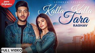 Video Kalla Kalla Tara - Raghav