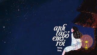 Anh Ta Bỏ Em Rồi (#ATBER )- Hương Giang [Lyrics Video]
