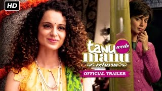 Tanu Weds Manu Returns Official Trailer | Watch Full Movie On Eros Now