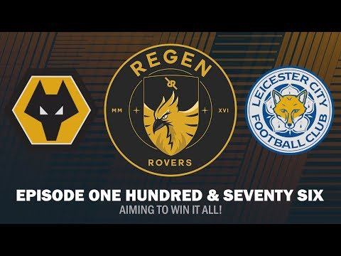 Regen Rovers | Episode 176 - Aiming To Win It All! | Football Manager 2019