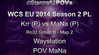 SC2 HotS - WCS EU 2014 S2 PL - Krr vs MaNa - Ro32 Group B - Map 2 - Waystation - MaNa