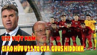 U22 Việt Nam Chốt | Giao Hữu Trung Quốc Của Guus Hiddink