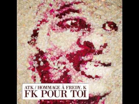 ATK : pas facile - Hommage à Fredy K (2009)