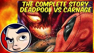 Deadpool VS Carnage - The Complete Story