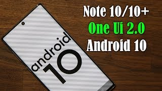 Android 10 on Galaxy Note 10 Plus: 10+ New features (One Ui 2.0)