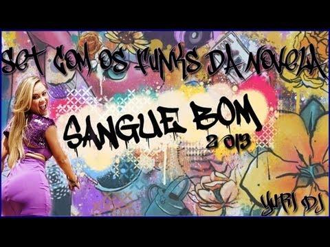 Baixar Funks da Novela Sangue Bom 2013 (Yuri DJ)