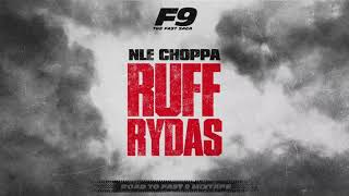 NLE Choppa - Ruff Rydas (Official Audio) From 'Road To Fast 9' Mixtape