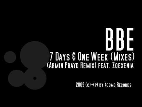 BBE l 7 Days & One Week l Mixes l ( Armin Prayd Remix ) feat. Zoexenia