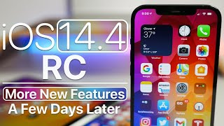 iOS 14.4 RC (GM) - More New Features and A Few Days Later