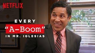 "Every ""A-Boom"" in Mr. Iglesias | Netflix"