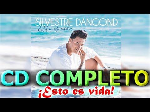 CD COMPLETO 'ESTO ES VIDA' (OFICIAL) - SILVESTRE DANGOND [[FULL HD]] 2018