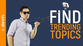 How to use Google Trends to Find Sizzling Hot Topic Ideas 🔥