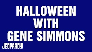 Halloween with Gene Simmons | JEOPARDY!