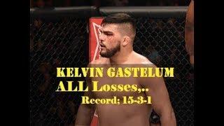 Kelvin Gastelum Losses in MMA Career   All 3 Losses of Kelvin Gastelum Highlights