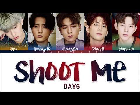 DAY6 (데이식스) - SHOOT ME (Color Coded Lyrics Eng/Rom/Han)