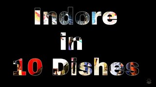 INDORE in 10 Dishes | street food Capital of India |