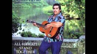 """Dennis Pavao """" Puna Ku'u Aloha (Ka Leo Ki' eki' e )"""