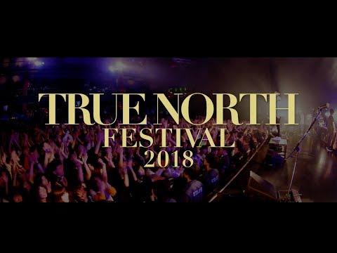 TRUE NORTH FESTIVAL 2018 - Teaser