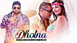 Dholna – Taz Stereo Nation – JSL