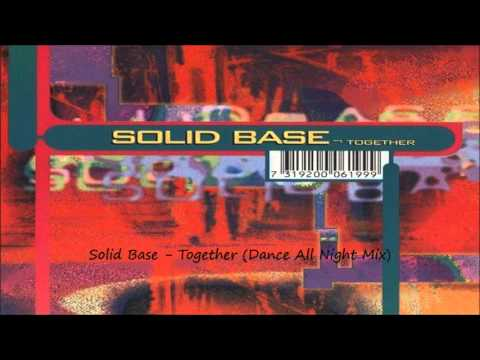 Solid Base - Together (Dance All Night Mix)