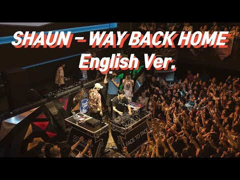 (ENG Lyric) SHAUN - Way Back Home LIVE