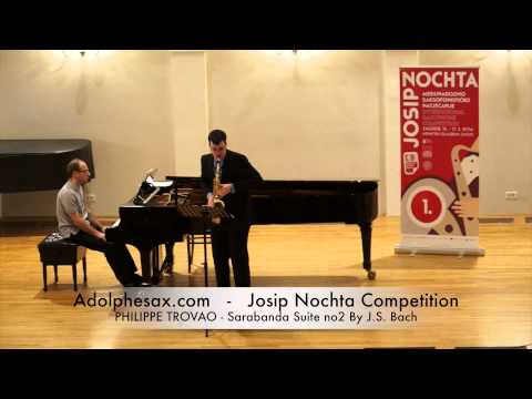 Josip Nochta Competition PHILIPPE TROVAO Sarabanda Suite no2 By J S Bach