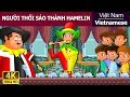 NGƯỜI THỔI SÁO THÀNH HAMELIN - 4K UHD - Vietnamese Fairy Tales