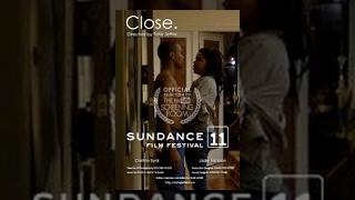 Sundance Film Festival 2011 'Close.'