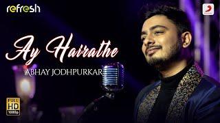 Ay Hairathe – Abhay Jodhpurkar (Sony Music Refresh) Video HD