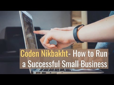 Coden Nikbakht- How to Run a Successful Small Business