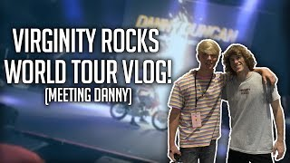 VIRGINITY ROCKS WORLD TOUR VLOG! (Meeting Danny)