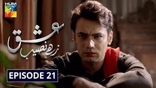 Ishq Zahe Naseeb Episode 21 HUM TV Drama 11 November 2019