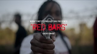 Kash Knarf - Red Bars (Official Video) Shot By: @NoRatchetssProd