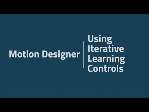 Motion Designer Tutorial 7 - Using Iterative Learning Control