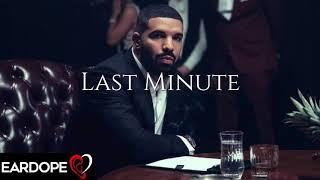 Drake - Last Minute ft. Jhene Aiko *NEW SONG 2019*