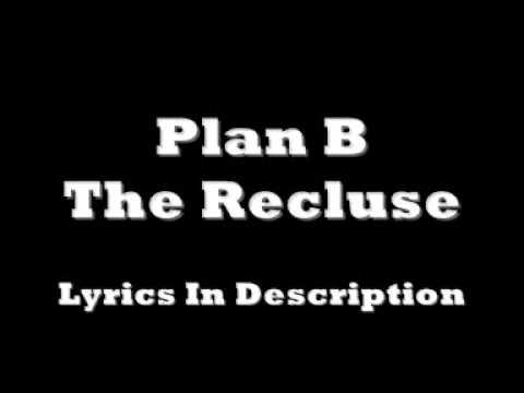 Plan B - The Recluse w/ LYRICS (In Description)