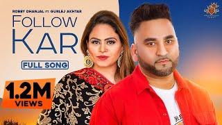 Video Follow Kar - Robby Dhanjal - Gurlej Akhtar