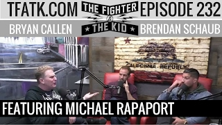 The Fighter and The Kid - Episode 232: Michael Rapaport
